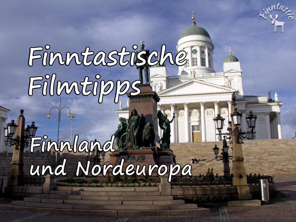 Finntastische Filmtipps - Finnland und Nordeuropa