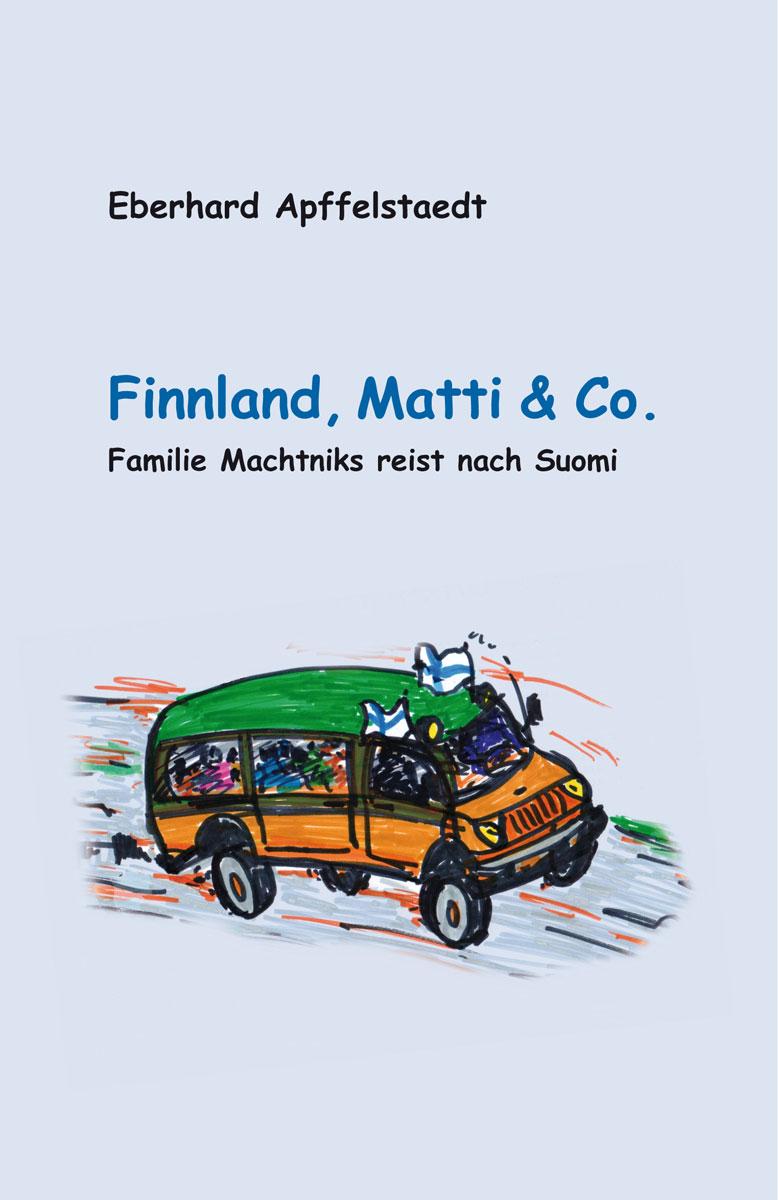 Eberhard Apfelstaedts neuestes Finnbuch - Finnland, Matti & Co